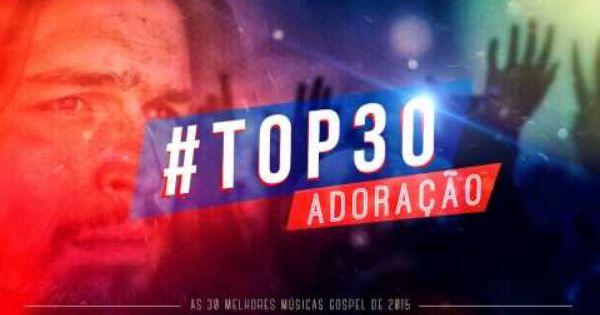 Top 30 Melhores Do Gospel Musica Gospel Louvor Evangelico