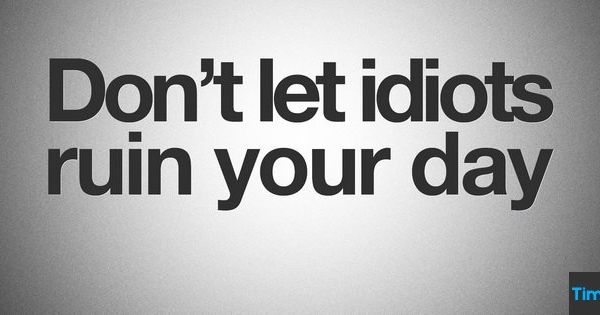 Don T Let Idiots Ruin Your Day Timeline Cover 850x315