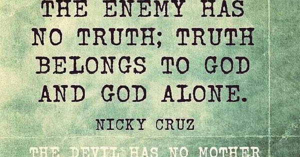 Truth Belongs To God Nicky Cruz Pinterest Truths border=
