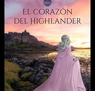 Descargar Gratis El Corazón Del Highlander Bilogía La Bruma Del Tiempo 1 De Ross Callum En Pdf Libros De Romance Libros Novelas Románticas