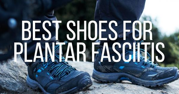 Best Shoes for Plantar Fasciitis 2015 | Best items to buy