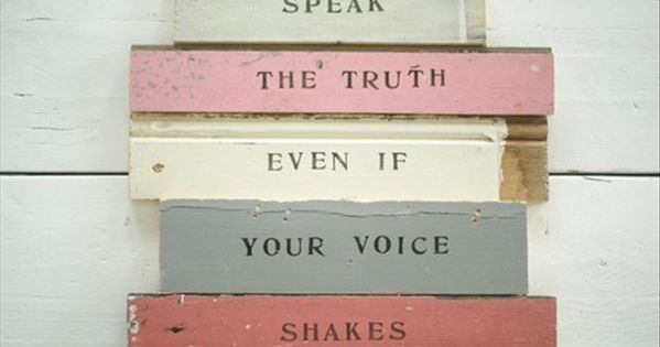 Speak the truth even if you voice shakes | quotes | wisdom