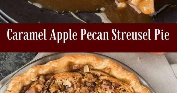 Caramel Apple Pecan Streusel Pie | Recipe