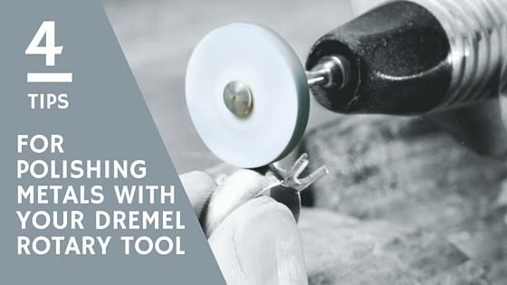 4 Tips For Polishing Metals With Your Dremel Rotary Tool Dremel Tool Projects Dremel Tool Dremel Rotary Tool
