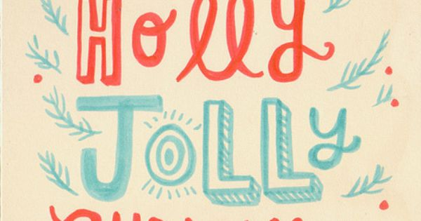Have A Holly Jolly Christmas - 1 of 100 hand-lettered client Christmas