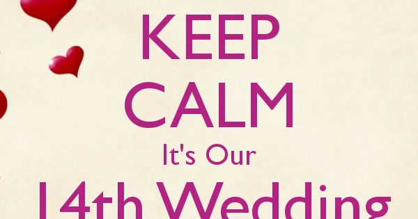 What Is The Gift For 14th Wedding Anniversary: 'KEEP CALM It's Our 14th Wedding Anniversary' Poster