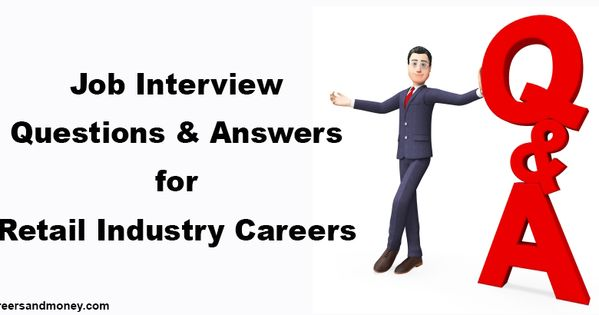 Job Interview Questions and Answers for Retail Industry Careers ...