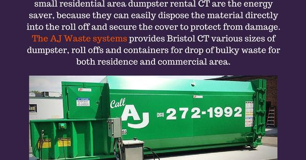 Aj Waste Systems Is Your Partner For A Better Waste Management And Recycling Offering The Most Professional And Reliable Dumpster Rental Recycling Meriden