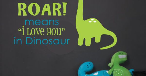 Roar Means I Love You Dinosaur Wall Decal Kids Room