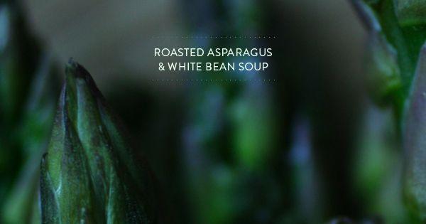... Must Tries   Pinterest   White Bean Soup, White Beans and Asparagus