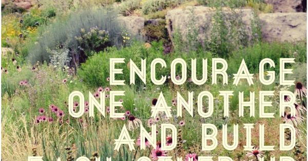 1 Thessalonians 5:11 Encourage One Another And Build Each