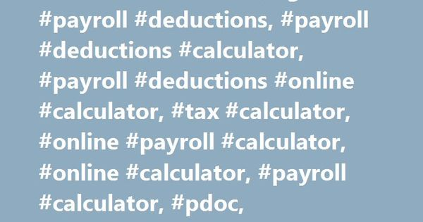 Payroll Deductions Online Calculator #business, #guide, #payroll - payroll hours calculator