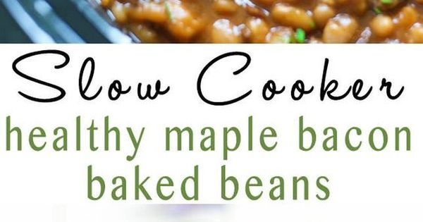 Maple bacon, Baked beans and Bacon on Pinterest