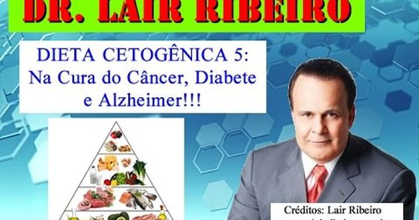 dr lair ribeiro e dieta cetosisgenica