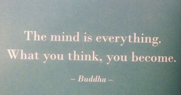 """The mind is everything. What you think, you become."" buddha. quotes. wisdom."