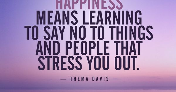 Learn To Say No Saying Yes To Happiness Means Learning To