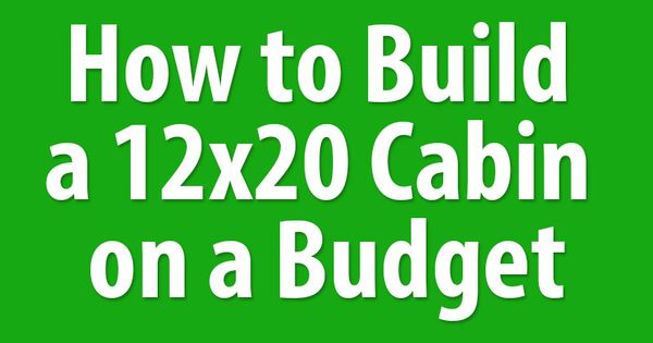 How to build a 12x20 cabin on a budget paletes casas de for How to build a cabin on a budget