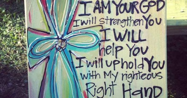Isaiah 41:10 I received a notecard with this scripture on it during