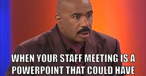 Sounds Familiar Teacher Humor Teacher Memes Staff Meetings