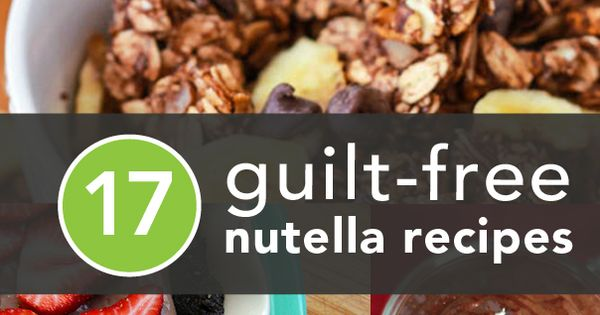 17 Guilt Free Nutella Recipes to Indulge In | Greatist