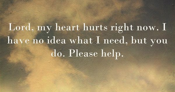 Enlightone: Lord, My Heart Hurts Right Now. I Have No Idea What I Need