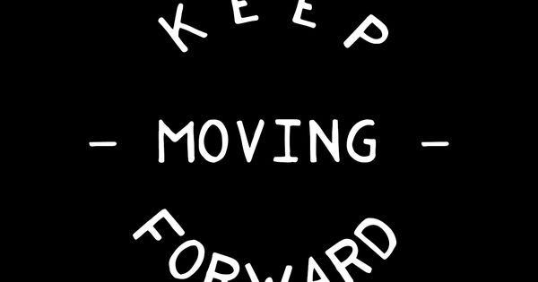 Keep Moving Forward. One of my favorite Disney quotes :) - Meet