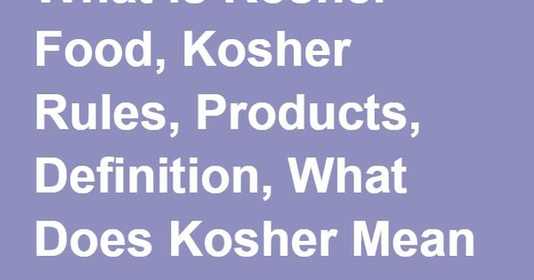 What is kosher food kosher rules products definition for Rule of three meaning