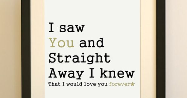 """""""I saw YOU and Straight Away I knew that I would love"""
