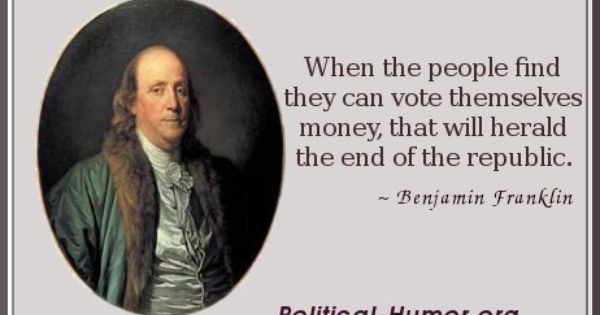 When The People Find That They Can Vote Benjamin Franklin When