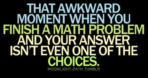 story of my life.... i hate math.
