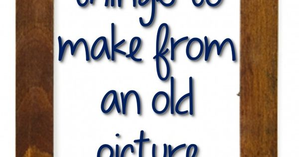 10 Things to Make from an Old Picture Frame - I love