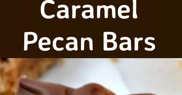 ... Pecan Bars   Recipe   Caramel Pecan, Chocolate Caramels and Pecan Bars