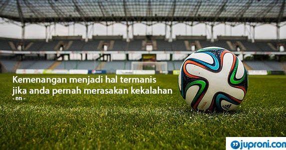 60 Kata Kata Bijak Menerima Kekalahan Dalam Pertandingan Juproni Kata Mutiara Cinta Futsal Semua Yang Kamu Mau Motivasi Motivasi Un Sepak Bola Gambar Bijak