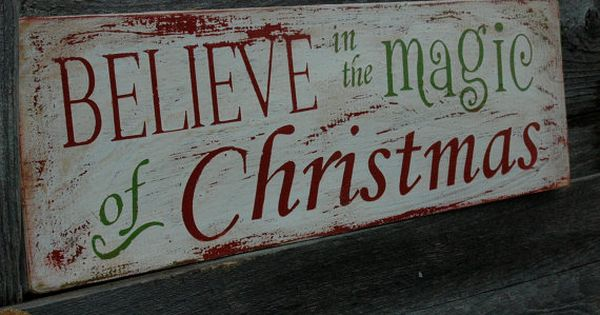 Believe In The Magic Of Christmas Rustic Holiday By