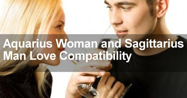 sagittarius woman and aquarius man dating