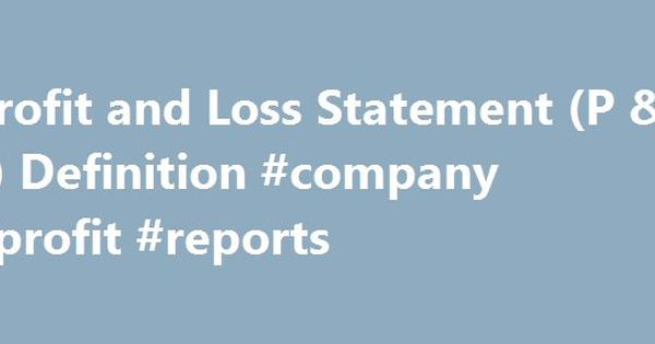 Profit and Loss Statement (P \ L) Definition #company #profit - loss profit statement