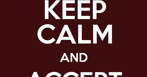 keep calm and accept yourself poster oh when will you. Black Bedroom Furniture Sets. Home Design Ideas