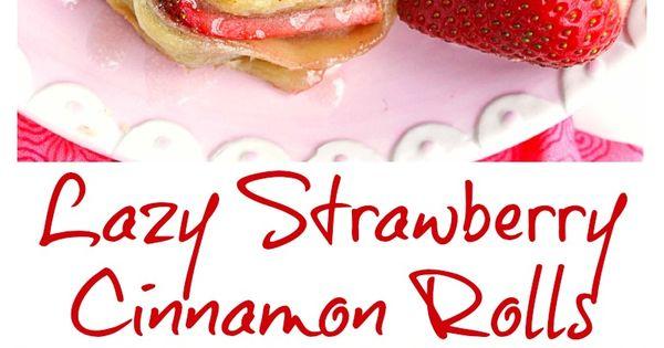 Lazy Strawberry Cinnamon Rolls | Grandbaby Cakes