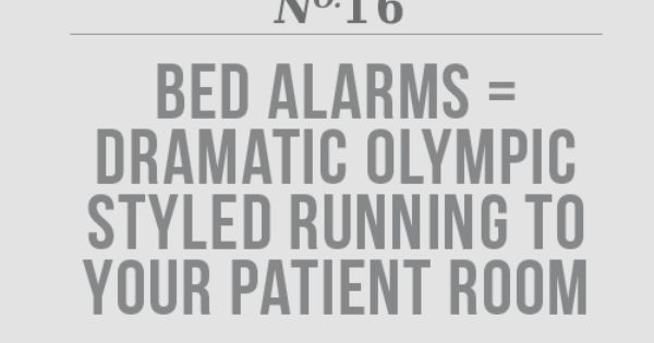 You know you're a nurse if 16 Bed alarms = dramatic olympic
