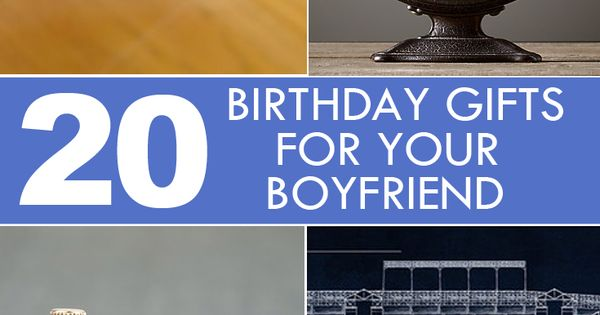 Calendar Ideas For Your Boyfriend : Birthday gifts for your boyfriend or other man in