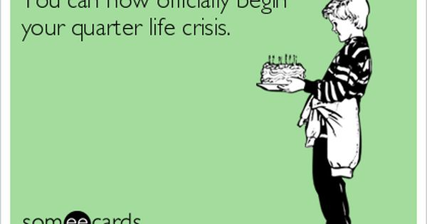 Today S News Entertainment Video Ecards And More At Someecards Someecards Com Quarter Life Crisis Quarter Life Crisis Quotes Quarter Life