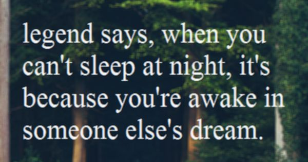 Well then ppl need to stop dreaming about me cuz I usually
