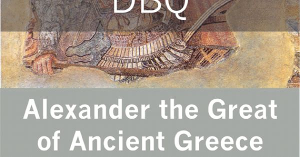 DBQ: Alexander the Great of Ancient Greece-Common Core ...