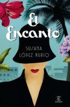 El Encanto Susana Lopez Rubio 9788467049732 Books Books To Read Book Recommendations