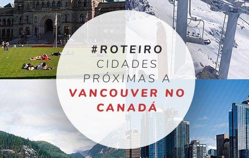 10 Cidades Perto De Vancouver Arredores Proximos Para Roteiro No Canada Em 2020 Cidade De Vancouver Vancouver Cidade
