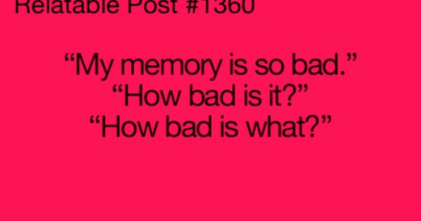 Why Is Memory So Good and So Bad?