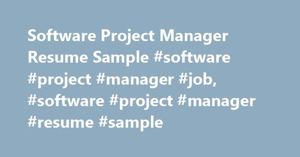 Software Project Manager Resume Sample #software #project #manager