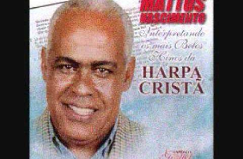 Harpa Crista Nº 244 Louvai A Jesus Na Voz De Mattos Nascimento