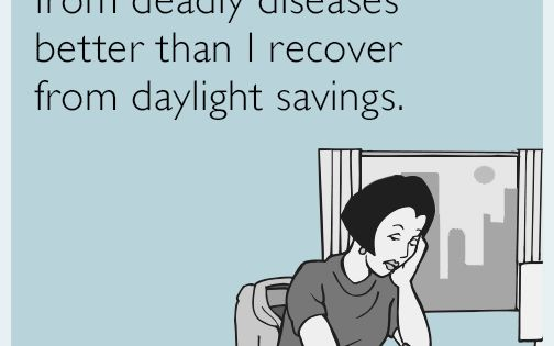 Daylight Savings Time Funny Quotes: Most People Recover From Deadly Diseases Better Than I
