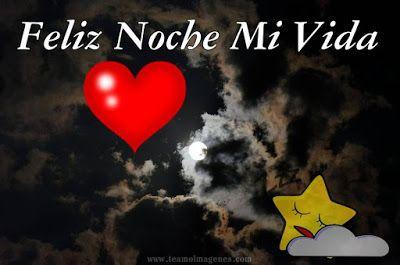 Feliz Noche Mi Vida Con Corazon Feliz Noche Mi Vida Imagenes De Feliz Noche Feliz Noche Amor